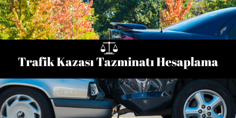 Trafik-Kazasi-Tazminati-Hesaplama